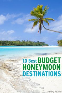 Looking for the best affordable honeymoon destinations? With these budget-friendly destinations, you can have all the luxury and none of the money stress! #honeymoonguide #couplestravel #honeymoondestinations