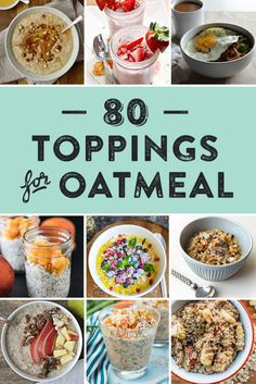 Here are 80 topping ideas for super delicious oatmeal. Whether you like it baked, made overnight or hot off the stove, oatmeal is always a good choice. Try one or more of these sweet and savory oatmeal toppings and mix-ins, from milks and sweeteners to fruits and grains. (via feastandwest.com)