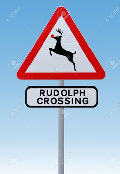 An Actual Road Sign Modified To Indicate A Red-nosed Rudolph ...