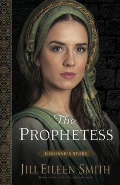 Book Cover - The Prophetess, Deborah's Story, Book 2 Daughters of the Promised Land