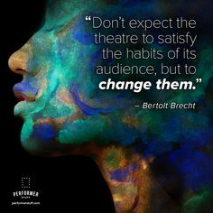 Performer Stuff Monologues, Audition Cuts, and Sheet Music Epic Theatre, Musical Theatre, Theater, Political Forum, Mother Courage, Breaking The Fourth Wall, Acting Tips, Theatre Problems, Theatre Quotes