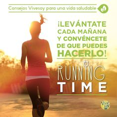 ¡Levántate cada mañana y convéncete de que puedes hacerlo! #RunningTime #running #HabitosSaludables