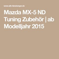 Mazda MX-5 ND Tuning Zubehör   ab Modelljahr 2015