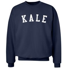 Kale University Sweater - Customize trendy designs for you and your trendy friends. But, who's trendier? Uh, you are of course. Pssh. This would make a great gift  for vegetarians and vegans!