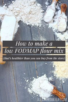 How to make a low FODMAP flour mix (that's healthier than you can buy from the store) – A Less Irritable Life
