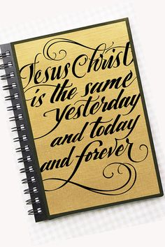 Gold poly silk notebook - JESUS SAME FOREVER - Bible verse on cover - perfect for bible notes - scripture journaling - Hebrews 13:8