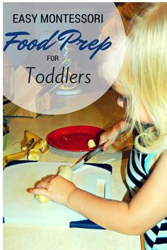 The Montessori on a Budget blog: Easy Montessori Food Prep for Toddlers