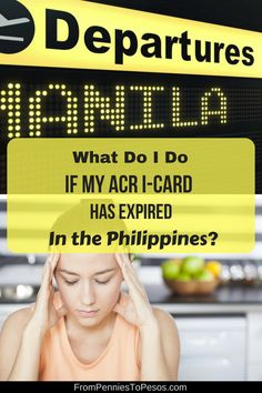 What Should I Do if My Philippines ACR I-Card has Expired? I just checked my own ACR I-Card and noticed that it expired a few days ago. Bank Account, I Card, Philippines, Travel, Life, Viajes, Destinations, Traveling, Trips