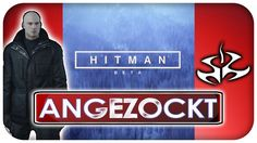 Angezockt - Hitman Beta