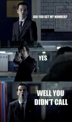 """""""I gave you my number... I thought you might call."""" - Moriarty's quite disappointed about Sherlock's rejection."""