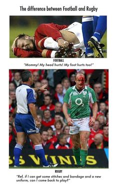 the difference between rugby and soccer, I have seen this happen lol.