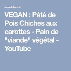 """VEGAN : Pâté de Pois Chiches aux carottes - Pain de """"viande"""" végétal - YouTube"""