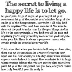 The secret to living a happy life is to let go.