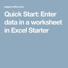 Quick Start: Enter data in a worksheet in Excel Starter