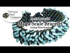 ▶ Maga-scale Bracelet (With Czech Rizo Beads) - YouTube free tutorial from The Potomac Bead Company www.potomacbeads.com Buy Online: www.thebeadco.com