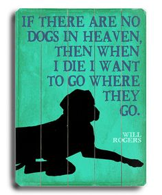 Take a look at this 'No Dogs in Heaven' Wall Plaque by For the Love of Dogs: Wall Art on #zulily today!