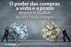 Familia.com.br | Comprar à vista ou a prazo, qual a melhor opção?