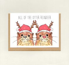 >>> ALL OF THE OTTER REINDEER <<<  Christmas Card  #christmas card #holidaycard #otterchristmascard #christmasotterpun #alloftheotterreindeer #thepaisleyfive #otter #otters #otterpun