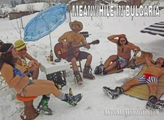 The stereotype that all Bulgarians are immune for cold.