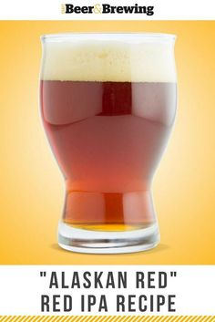 """Make your best """"Alaskan Red"""" Red IPA, a beer with bright fruit-and-floral flavors that feature its malt as well as its hops."""