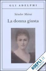 Prezzi e Sconti: La #donna giusta  ad Euro 13.00 in #Narrativa in lingua italiana #Adelphi
