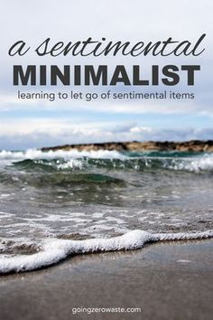 I'm a sentimental minimalist. Learn how to let go of sentimental items from www.goingzerowaste.com