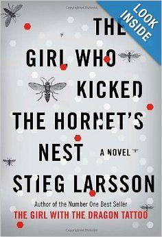 The Girl Who Kicked the Hornet's Nest (Millennium Trilogy): Stieg Larsson