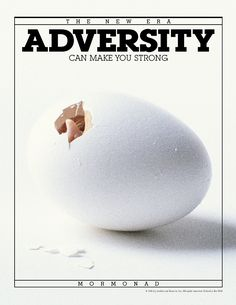 Trials and Adversity #Mormonad #LDS #Mormon