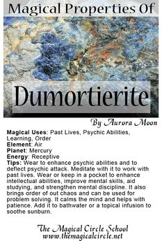 The Magical Properties of Dumortierite created by Aurora Moon for The Magical Circle School www.themagicalcircle.net