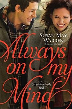 Susan May Warren tackles the topics of adoption and abuse in Always On My Mind, the fourth book in the Christiansen family series, about middle son Casper.