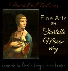 Fine arts the Charlotte Mason way. Homeschool encouragement and resources.