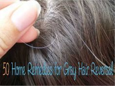 50 Home Remedies for Treating Premature Graying of Hair : Gray Hair Cure and…