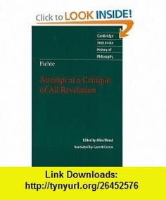 Fichte Attempt at a Critique of All Revelation (Cambridge Texts in the History of Philosophy) (9780521130189) Allen Wood, Garrett Green , ISBN-10: 0521130182  , ISBN-13: 978-0521130189 ,  , tutorials , pdf , ebook , torrent , downloads , rapidshare , filesonic , hotfile , megaupload , fileserve