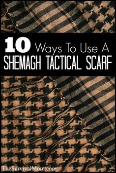 10+ ways to use a shemagh scarf! Inexpensive, comes in different colors, useful year-round!   via www.TheSurvivalMom.com