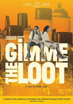 "Gimme The Loot - Adam Leon 2012 - DVD07665 -- ""Malcolm & Sofia are the most determined teenage graffiti writers in the Bronx. But when a rival gang buffs their latest masterpiece, they hatch a plan to get their revenge by planning the ultimate graffiti tag, to bomb the New York Mets' home run apple. The only hitch is that they need to raise $500 to pull of their spectacular scheme..."""