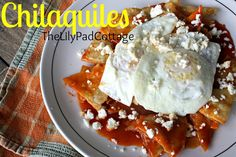 Chilaquiles recipe... love this with red or green sauce!