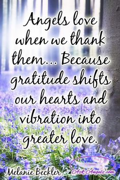 Angels love when we thank them... Because gratitude shifts our hearts and vibration into greater love. #angeliclove