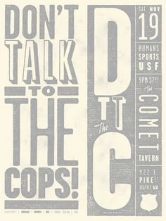 Don't Talk to the Cops! Typographic screen-print by Aaron Bloom.