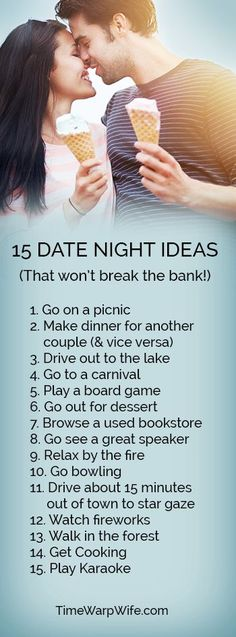 http://timewarpwife.com/20-date-night-ideas-dont-break-bank/ 15 Date Night Ideas that are affordable and fun.