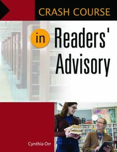 "Crash course in readers' advisory / Cynthia Orr.  Santa Barbara, California : Libraries Unlimited, [2015] One of the key services librarians provide is helping readers find books they'll enjoy. This ""crash course"" will furnish you with the basic, practical information you need to excel at readers' advisory (RA) for adults and teens."
