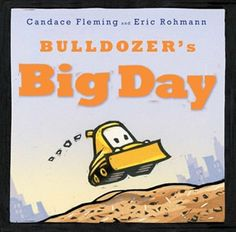 Bulldozer's Big Day - written by Candace Fleming, illustrated by Eric Rohmann // Title under consideration for the January 2016 Mock Caldecott event hosted by Kent State University's School of Library and Information Science New Children's Books, Used Books, Ya Books, Reading Books, 1000 Books Before Kindergarten, Birthday Book, Baby Birthday, Children's Picture Books, Early Literacy