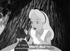 Reasons Alice in Wonderland fucked you up for life. Alice in Wonderland starts off chill. Alice is a bored girl with an active imagination. As a kid, that's relatable. Alice In Wonderland 1951, Alice And Wonderland Quotes, Adventures In Wonderland, Arte Disney, Disney Pixar, Disney Characters, Disney Princesses, Disney Magic, Film Quotes