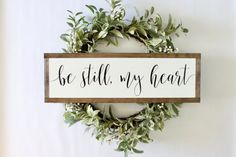 Be Still My Heart, Wood Sign, Farmhouse Sign, Over The Door Sign, Rustic Decor, Spiritual Decor, Inspirational Sign