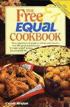 "The Free and Equal Cookbook: Over 160 Quick and Delicious ""No Sugar Added"" Recipes Second Edition"
