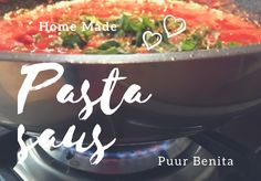 Home Made Pasta Saus – Puur Benita