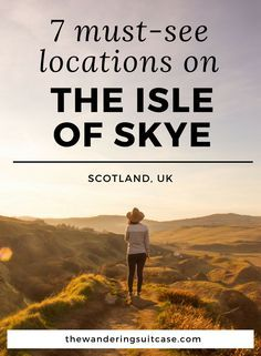Can't miss spots on the Isle of Skye, Scotland, Scottish Highlands. Hikes, walks, look out sites, things to see & do.