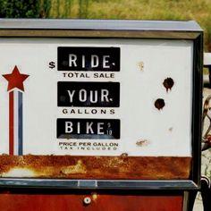 """Ride Your Bike"" Gas Tank // Think twice before taking the car Bobber, Range Velo, E Biker, Biker Chick, Lady Biker, Bike Prices, Fuel Prices, Velo Vintage, Vintage Bikes"