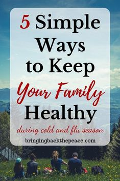 Are you wondering how to keep your kids and family well this cold and flu season? Check out these 5 simple tips that can help you keep your family healthy all year long.