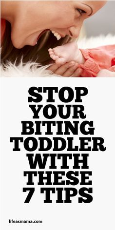 Stop Your Biting Toddler With These 7 Tips!