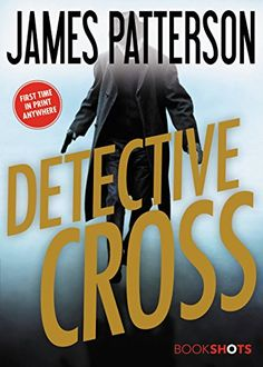 Detective Cross by James Patterson https://smile.amazon.com/dp/B01N5BW2N5/ref=cm_sw_r_pi_dp_x_ETP6ybH5XQMXC